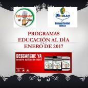 PROGRAMAS – EDUCACIÓN AL DÍA – ENERO DE 2017