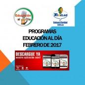 PROGRAMAS – EDUCACIÓN AL DÍA – FEBRERO DE 2017