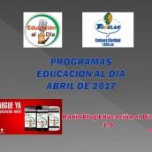 PROGRAMAS EDUCACIÓN AL DÍA – ABRIL DE 2017