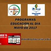 PROGRAMAS – EDUCACIÓN AL DÍA – MAYO 2017